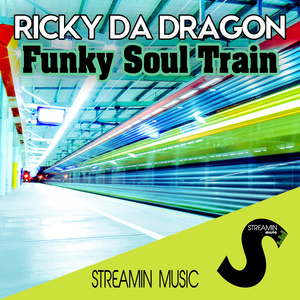 RICKY DA DRAGON - Funky Soul Train