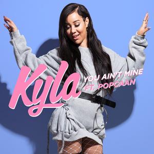 KYLA feat POPCAAN - You Ainat Mine