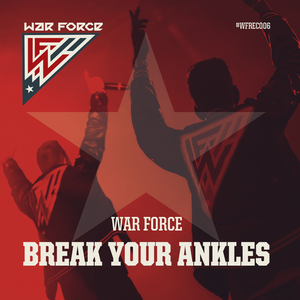 WAR FORCE - Break Your Ankles