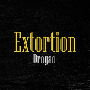 DROGAO - Extortion