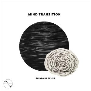 ALVARO DE FELIPE - Mind Transition