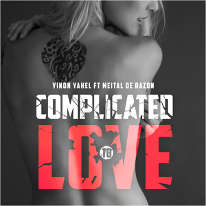 YINON YAHEL feat MEITAL DE RAZON - Complicated To Love