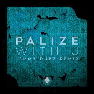PALIZE/L3MMY DUBZ - With U
