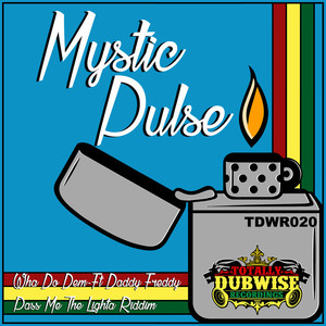 MYSTIC PULSE - Wha Do Dem/Pass Me The Lighta Riddim