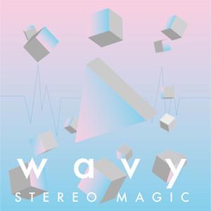 STEREO MAGIC - Wavy