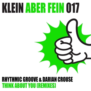 RHYTHMIC GROOVE & DARIAN CROUSE - Think About You (Remixes)