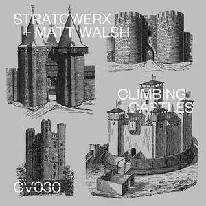 STRATOWERX & MATT WALSH - Climbing Castles EP