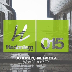 BOHEMIEN & RAF PAROLA - What D'house EP