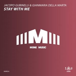 JACOPO GUBINELLI & GIANMARIA DELLA MARTA - Stay With Me
