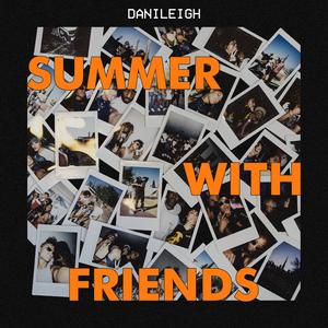 DANILEIGH - Summer With Friends (Explicit)