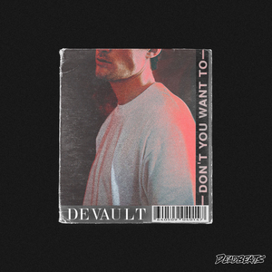 DEVAULT - Don't You Want To