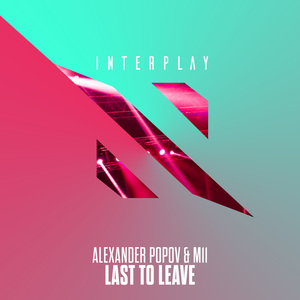 ALEXANDER POPOV & M11 - Last To Leave
