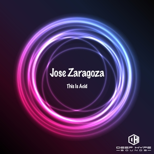 JOSE ZARAGOZA - This Is Acid