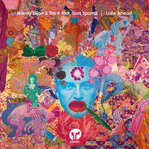 HONEY DIJON/TIM K feat SAM SPARRO - Look Ahead