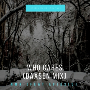 NMR/DAXSEN feat EFISIO - Who Cares