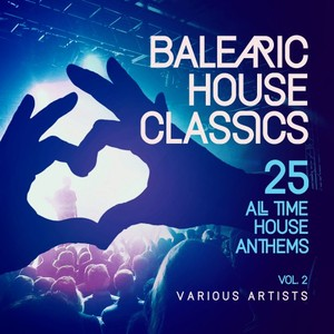 VARIOUS - Balearic House Classics Vol 2 (25 All Time House Anthems)