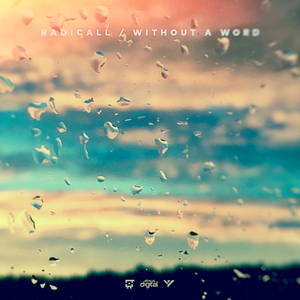 RADICALL - Without A Word