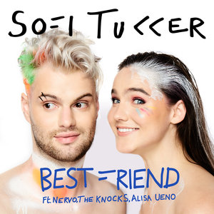 SOFI TUKKER feat NERVO/THE KNOCKS & ALISA UENO - Best Friend