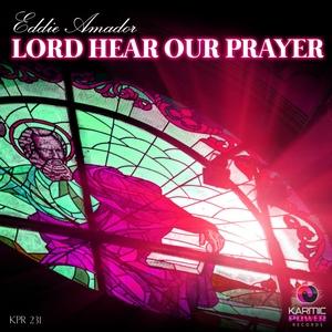EDDIE AMADOR - Lord Hear Our Prayer