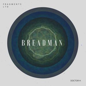 BREADMAN - Doctor H