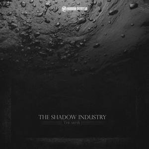 THE SHADOW INDUSTRY - The Abyss