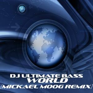 DJ ULTIMATE BASS & MICKAEL MOOG - World