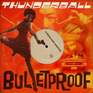THUNDERBALL - Bulletproof: B-Sides & Rarities