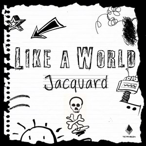 JACQUARD - Like A World