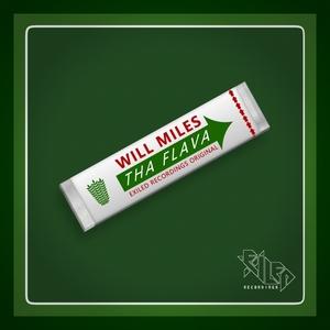 WILL MILES - Tha Flava