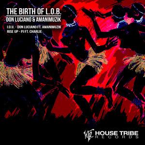 DON LUCIANO/AMANIMUZIK/PJ/CHARLIE - Birth Of L.O.B.