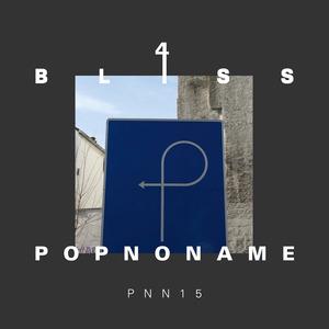 POPNONAME - Bliss 4