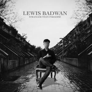 LEWIS BADWAN - Stranger Than Paradise