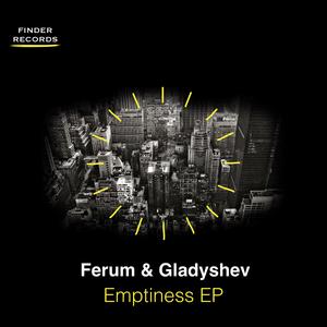 GLADYSHEV/FERUM - Emptiness EP