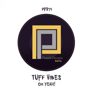 TUFF VIBES - Oh Yeah!