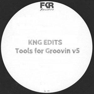 KNG EDITS - Tools For Groovin V5