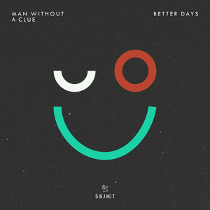 MAN WITHOUT A CLUE - Better Days