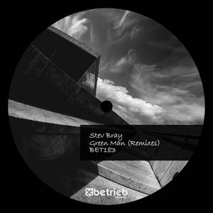 STEV BRAY - Green Man (Remixes)