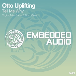 OTTO UPLIFTING - Tell Me Why