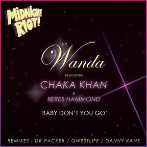 THE WANDA feat CHAKA KHAN & BERES HAMMOND - Baby Don't You Go