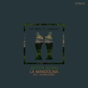 AFTER BURN - La Mandolina