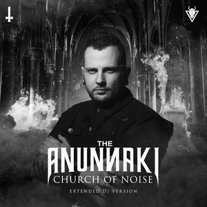 THE ANUNNAKI - Church Of Noise