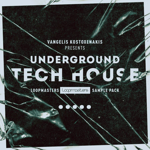 VANGELIS KOSTOXENAKIS - Underground Tech House (Sample Pack WAV/APPLE/LIVE/REASON)
