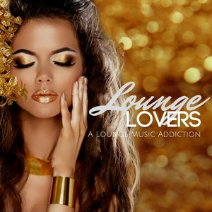VARIOUS - Lounge Lovers/A Lounge Music Addiction