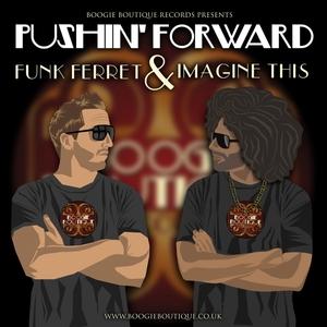 FUNK FERRET/IMAGINE THIS - Pushin Forward