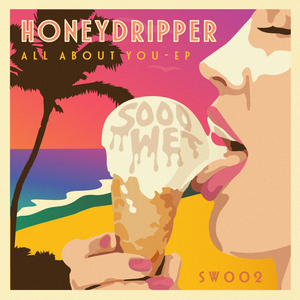 HONEYDRIPPER - All About You EP
