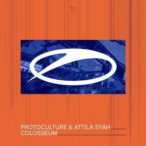 PROTOCULTURE & ATTILA SYAH - Colosseum
