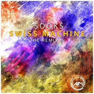 !SOOKS - Swiss Machine (The Remixes)