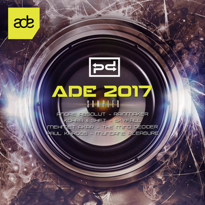 ANDRE ABSOLUT/KOHRA & SHFT/MEHMET AKAR/PAUL KARDOS - ADE 2017 Sampler