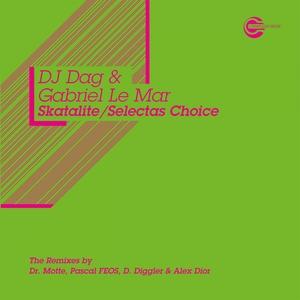 GABRIEL LE MAR/DJ DAG - Skatalite/Selectas Choice
