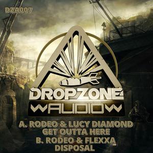 RODEO/LUCY DIAMOND & FLEXXA - Ge Outta Here/ Disposal